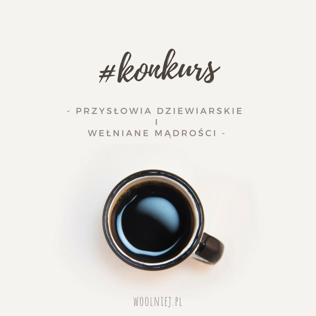 Tatrawool, woolniej.pl konkurs przysłowia dziewiarskie
