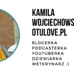 """Z serii po nitce do kłębka… – WYWIAD Z KAMILĄ WOJCIECHOWSKĄ – założycielką OTULOVE, inicjatorką dziewiarskich wyzwań i autorką polskiego podcastu """"Na drutach po prostu""""…"""